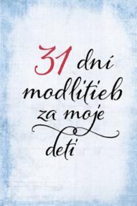 31 dní modlitieb za moje deti