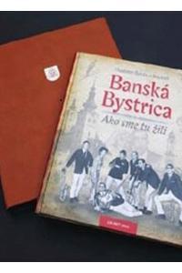 Banská Bystrica Ako sme tu žili I. - exkluzív