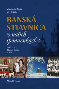 Banská Štiavnica v našich spomienkach 2