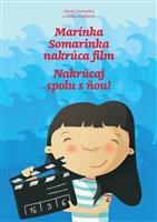 Marínka Somarinka nakrúca film. Nakrúcaj spolu s ňou!