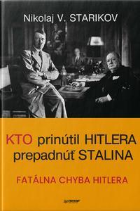 Kto prinútil Hitlera prepadnúť Stalina