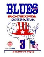 Blues Rocková Gitara -3: Bluesové štýly + CD