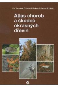 Atlas chorob a škůdců okrasných dřevin