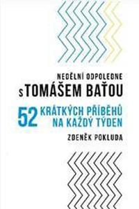 Nedělní odpoledne s Tomášem Baťou