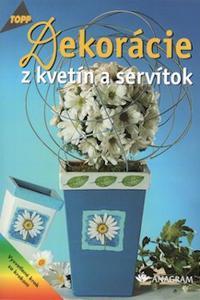 Topp - Dekorácie z kvetín a servítok