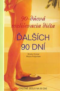 90-dňová rozlišovacia diéta - Ďalších 90 dní
