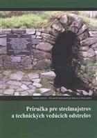 Príručka pre strelmajstrov a technických vedúcich odstrelov
