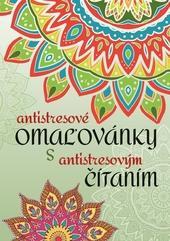 Antistresové omaľovánky s antistresovým čítaním