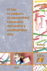 44 hier na podporu vizuomotorickej koordinácie detí raného a predškolského veku
