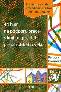 44 hier na podporu práce s knihou pre deti predškolského veku
