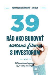 39 rád, ako budovať svetovú firmu s investorom