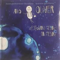 Ako Oliver cestoval mesiac na Mesiac