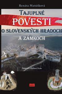 Tajuplné povesti o slovenských hradoch a zámkoch