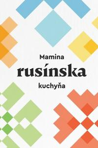 Mamina rusínska kuchyňa