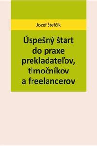 Úspešný štart do praxe prekladateľov, tlmočníkov a freelancerov