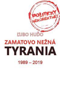 Zamatovo nežná tyrania 1989 - 2019