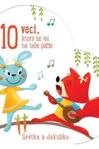 10 vecí, ktoré sa mi na tebe páčia Grétka a Jakubko