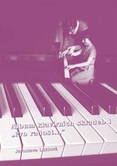 "Album klavírních skladeb I ""Pro radost..."""