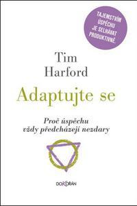 Adaptujte se - Proč úspěchu vždy předcházejí nezdary?