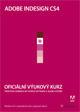 Adobe Indesign CS4 - Oficiální výukový kurz