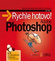 Adobe Photoshop - Rychle hotovo!