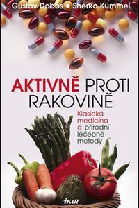 Aktivně proti rakovině - Klasická medicína a přírodní léčebné metody