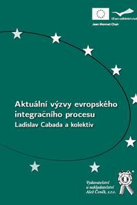 Aktuální výzvy evropského integračního procesu