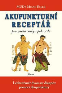 Akupunkturní receptář pro začátečníky i pokročilé