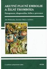 Akutní plicní embolie a žilní trombóza - Patogeneze, diagnostika, léčba a prevence