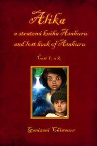 Alíka a stratená kniha Asahuru / And lost book of Asahuru
