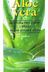 Aloe Vera - Rostilina pro zdraví a krásu