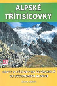 Alpské třitisícovky - Cesty a výstupy na 72 vrcholů ve východních Alpách