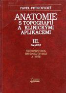 Anatomie s topografií a klinickými aplikacemi III. - Neuroanatomie, smyslová ústrojí a kůže