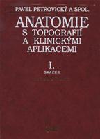 Anatomie s topografií a klinickými aplikacemi I. - Pohybové ústrojí
