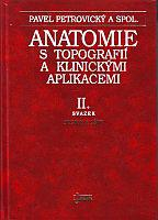 Anatomie s topografií a klinickými aplikacemi II. - Orgány a cévy
