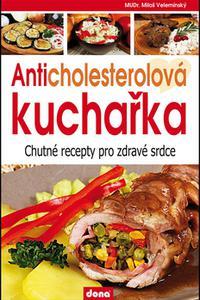 Anticholesterová kuchařka - chutné recepty pro zdravé srdce