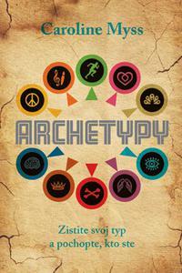 Archetypy - Zistite svoj typ a pochopte, kto ste