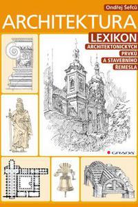 Architektura - Lexikon architektonických prvků a stavebního řemesla