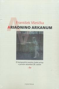 Ariadnino arkanum - O kompoziční poetice české prózy v prvním desetiletí 20. století