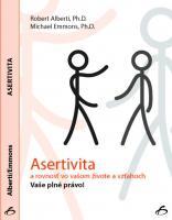 Asertivita a rovnosť vo vašom živote a vzťahoch. Vaše plné právo !