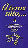 A teraz túto,... 5 - Piaty výber najobľúbenejších slovenských ľudových piesní