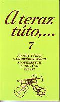 A teraz túto,... 7 - Siedmy výber najobľúbenejších slovenských ľudových piesní