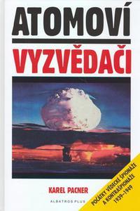 Atomoví vyzvědači - Počátky vědecké špionáže a kontrašpionáže 1939 - 1949