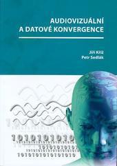 Audiovizuální a datové konvergence
