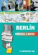 Berlín - Průvodce s mapou