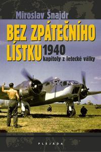 Bez zpátečního lístku - Kapitoly z letecké války 1940
