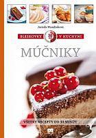 Bleskovky v kuchyni - Múčniky