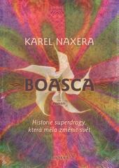Boasca - Historie superdrogy, která měla změnit svět