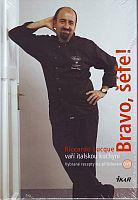 Bravo, šéfe! - Riccardo Lucque vaří italskou kuchyni