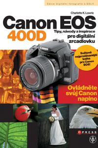 Canon EOS 400D - Tipy, návody a inspirace pro digitální zrcadlovku